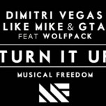 Dimitri Vegas, Like Mike & GTA feat. Wolfpack – Turn It Up (Original Mix)