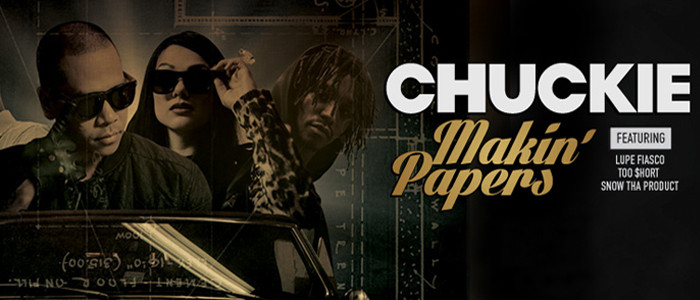 Chuckie – Makin' Papers (ft. Lupe Fiasco, Snow Tha Product & Too $hort)