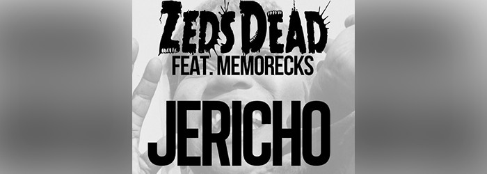 Zeds Dead – Jericho ft. Memorecks [Download]